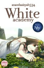 White Academy(Slow Update) by anandaaisyah534