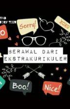 Berawal Dari Ekstrakurikuler  by clans__