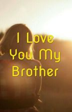 I Love You My Brother by aulia_hapsari