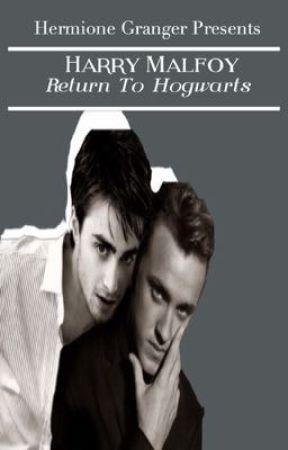 Harry Malfoy: Return To Hogwarts  by BellaMCullen