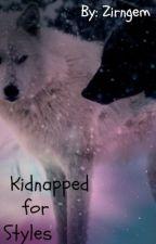 Kidnapped for Styles (A Harry Styles fan fic) by Zirngem