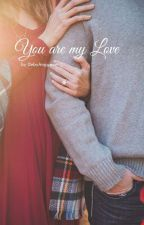You are my love by Deebyku
