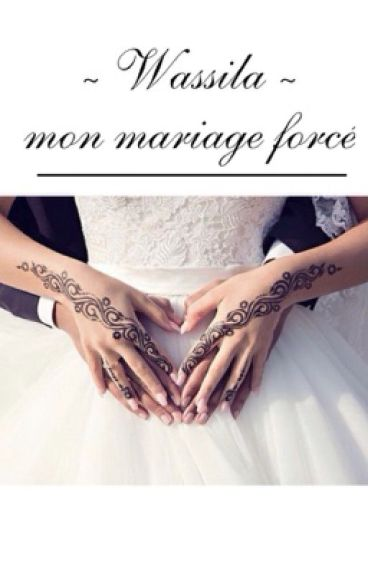 Wassila , mon mariage forcé