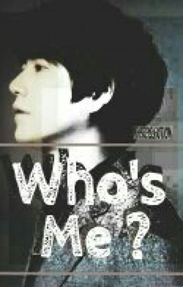Who's Me ?