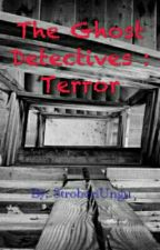 The Ghost Detectives : Terror [End] by StroberiUngu