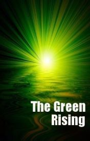 The Green Rising by SomewhatDistracted