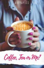 Coffee, Tea or Me? by areyaysii