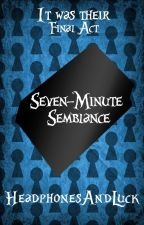 Seven-Minute Semblance by HeadphonesAndLuck
