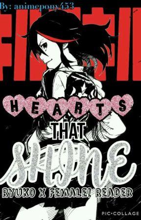 Hearts That Shine (Ryuko X Female! Reader) [EDITED] by animepony453