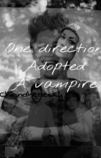 One direction adopted a vampire! by fallen42angel