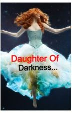 Daughter of Darkness by i_refuse_to_sinkk