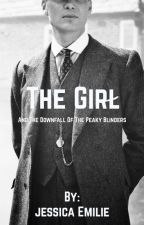 The Girl - A Peaky Blinders Novel by jessicaemilie23