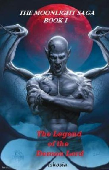 The Moonlight Saga Book 1: The Legend of the Demon Lord
