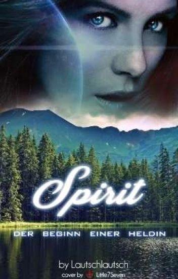 Spirit ~ Der Beginn einer Heldin