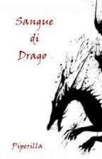 Sangue di drago #JustWriteIt #OnceUponNow by Piperilla