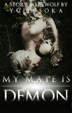 My Mate is Demon by YuiHisoka