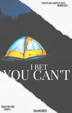 I bet you can't by IsgxMendes