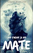 My Enemy Is My Mate by Akansha_17