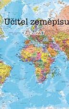 Učitel zeměpisu [CZ] by WeHateTheLime
