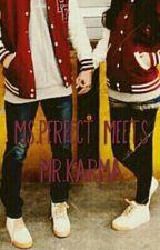 Ms.Perfect meets Mr.Karma by GalaxyLoverAri