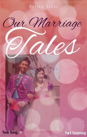 Our Marriage Tales [COMPLETED]