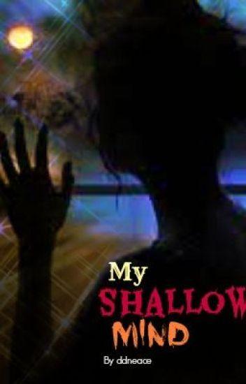 My Shallow Mind