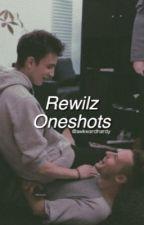 Rewilz Oneshots  by awkwardhardy