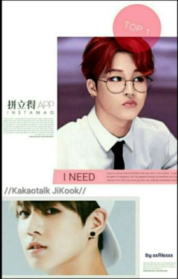 I Need    Kakaotalk JiKook « ZAKOŃCZONE »
