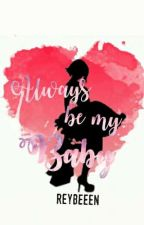 Always Be My Baby by reybeeen
