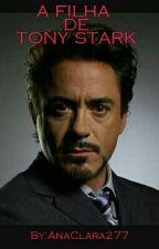 A Filha De Tony Stark by AnaClara277