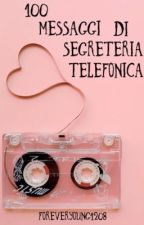 100 Messaggi di Segreteria Telefonica by foreveryoung1208