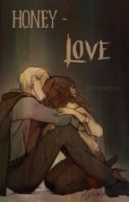 Honey Love - Dramione by Potterhead_Psycho
