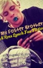 My Foster Brother- a Ross Lynch fanfic by Megan_Ross