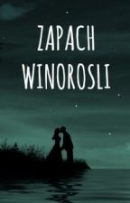 Zapach Winorośli  by LauraManato
