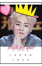 Maid for who? (Xiumin fanfic)-completed- by nyifufufu