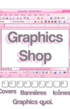GRAPHICS SHOP Hashley's Graphics [OPEN !!!] by Hashley_B