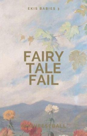 Fairy Tale Fail (Ekis' Babies #3) by OhCheeseball