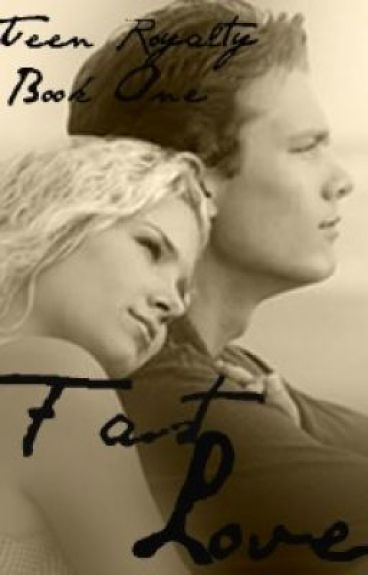 Fast Love - Teen Royalty, Book One