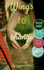 Wings to change(Alas para cambiar) (Wattys2016) by izzy_walters
