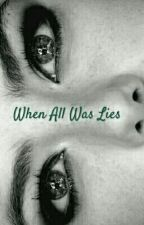 When All Was Lies by SeeSoundHearColors