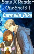 Sans X Reader OneShots ! by Carmelia_Rika