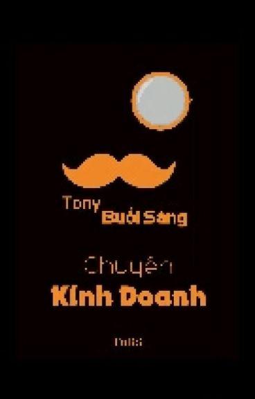 Tony Buổi Sáng - Chuyện Kinh Doanh