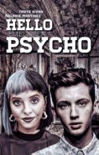 hello psycho [melanie & troye] by emeliszen