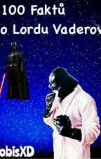 100 Faktů O Lordu Vaderovi by TobisXD