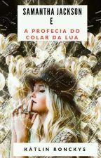 Samantha E A Busca Do Colar Amaldiçoado  by KatlinCarolineAS