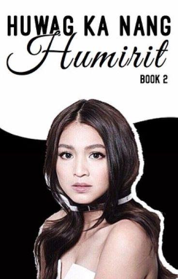 [BOOK 2] Huwag Ka Nang Humirit (JaDine Fanfiction)