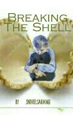 Breaking The Shell by SneheelSarangi
