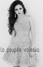 La Poupée Valeska  by Zira-okanawe