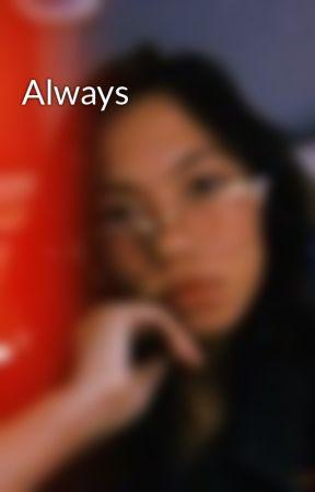 Always by ChelReyesT