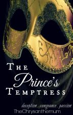 The Prince's Temptress by TheChrysanthemum